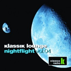 Klassik Lounge Nightflight Vol. 4